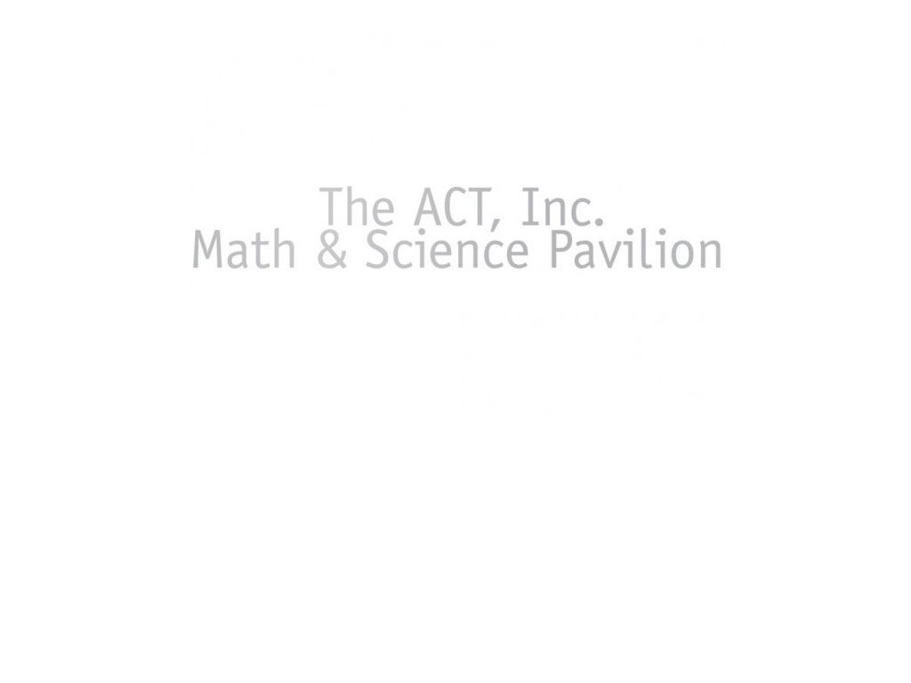 The ACT, Inc. Math and Science Pavilion