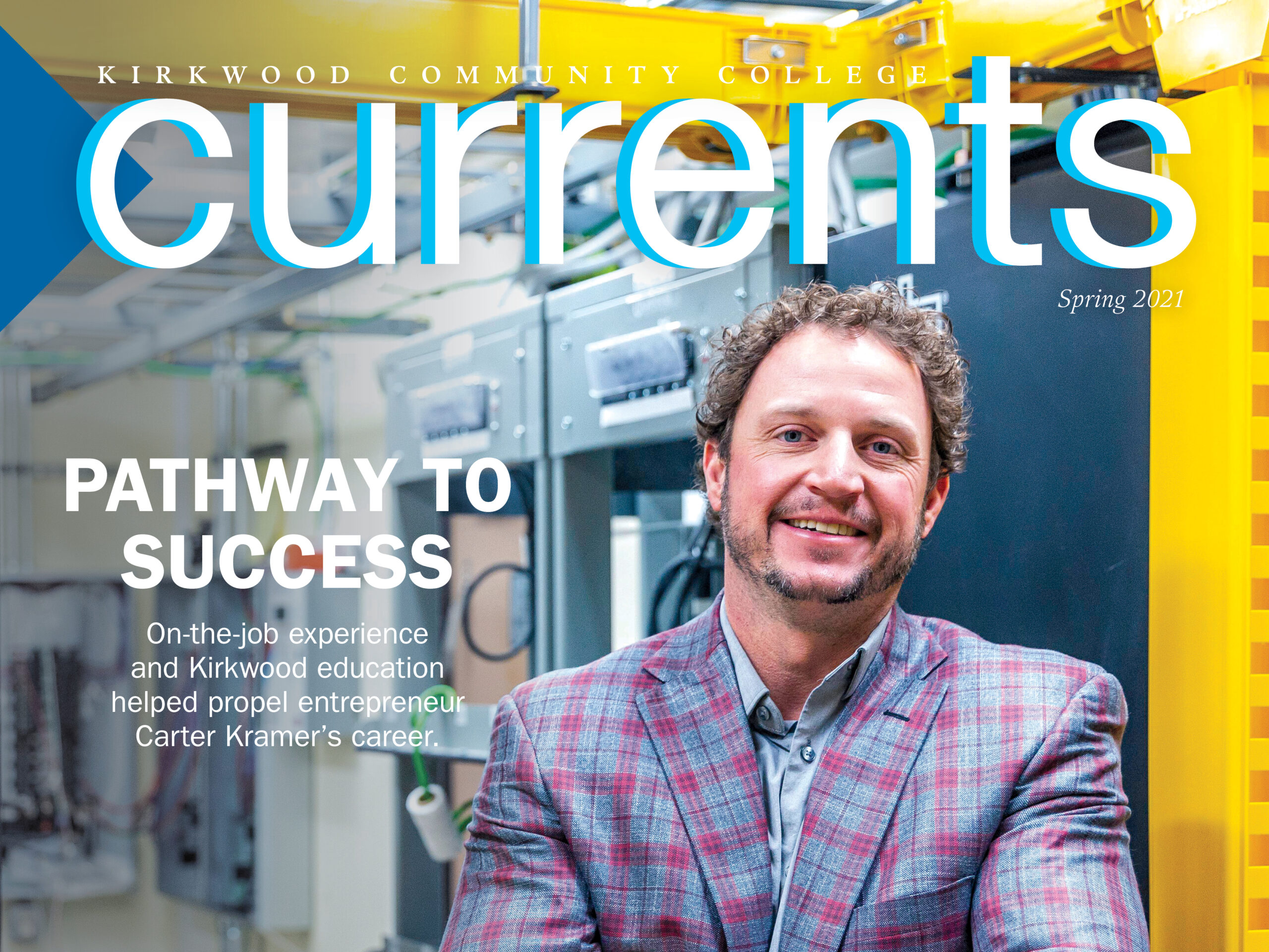 Currents Spring 2021 Issue. Cover photo of Alumni Carter Kramer at his business.